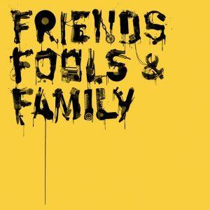 Friends, Fools & Family (album)